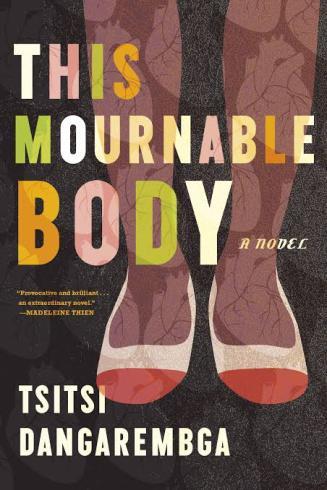 Tsitsi Dangarembga _ This Mournable Body